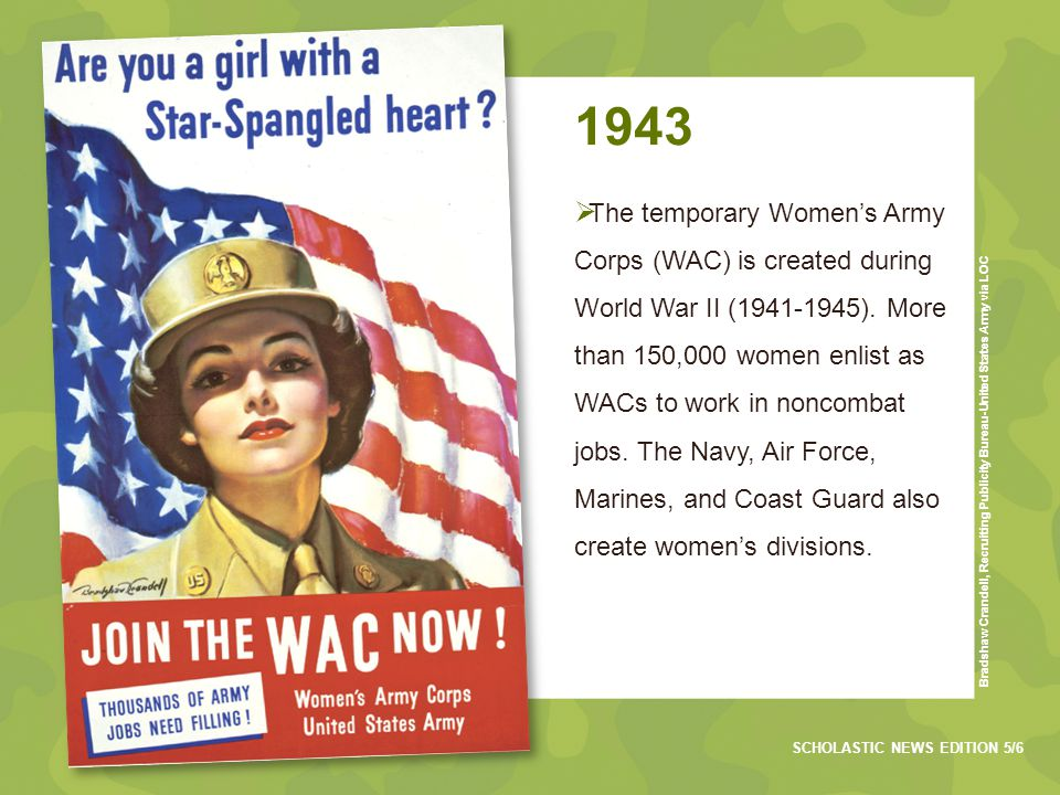 1943  The temporary Women's Army Corps (WAC) is created during World War II (1941-1945).