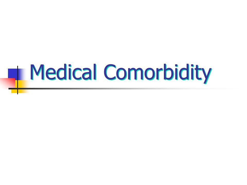 Medical Comorbidity