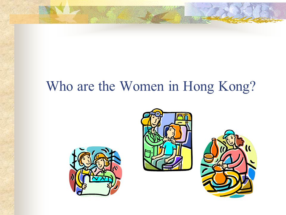 Who are the Women in Hong Kong?