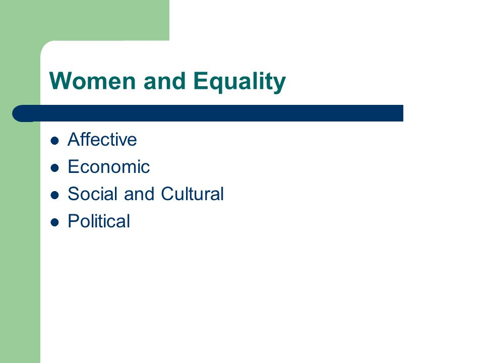 Women and Equality Affective Economic Social and Cultural Political