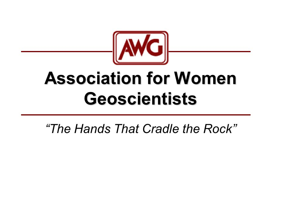 Association for Women Geoscientists The Hands That Cradle the Rock