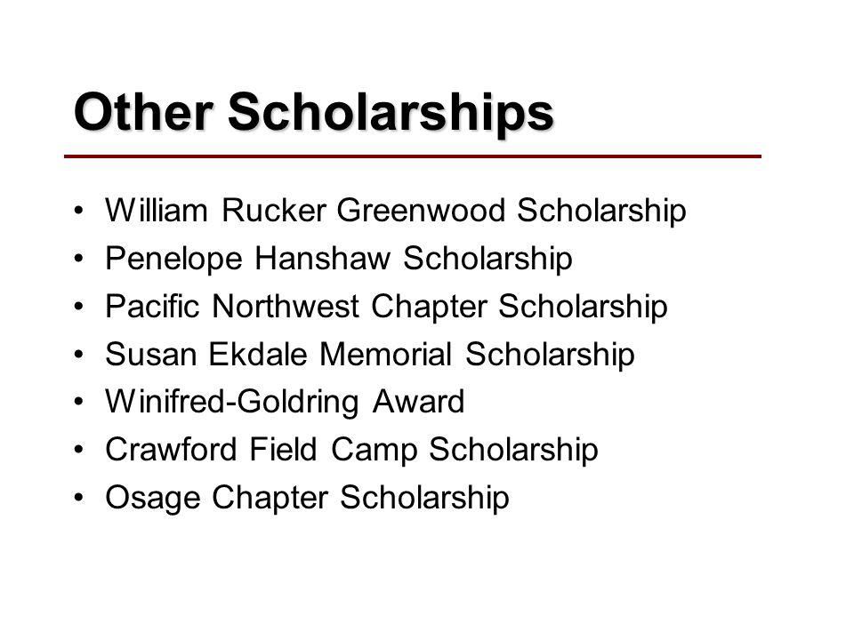 Other Scholarships William Rucker Greenwood Scholarship Penelope Hanshaw Scholarship Pacific Northwest Chapter Scholarship Susan Ekdale Memorial Schol