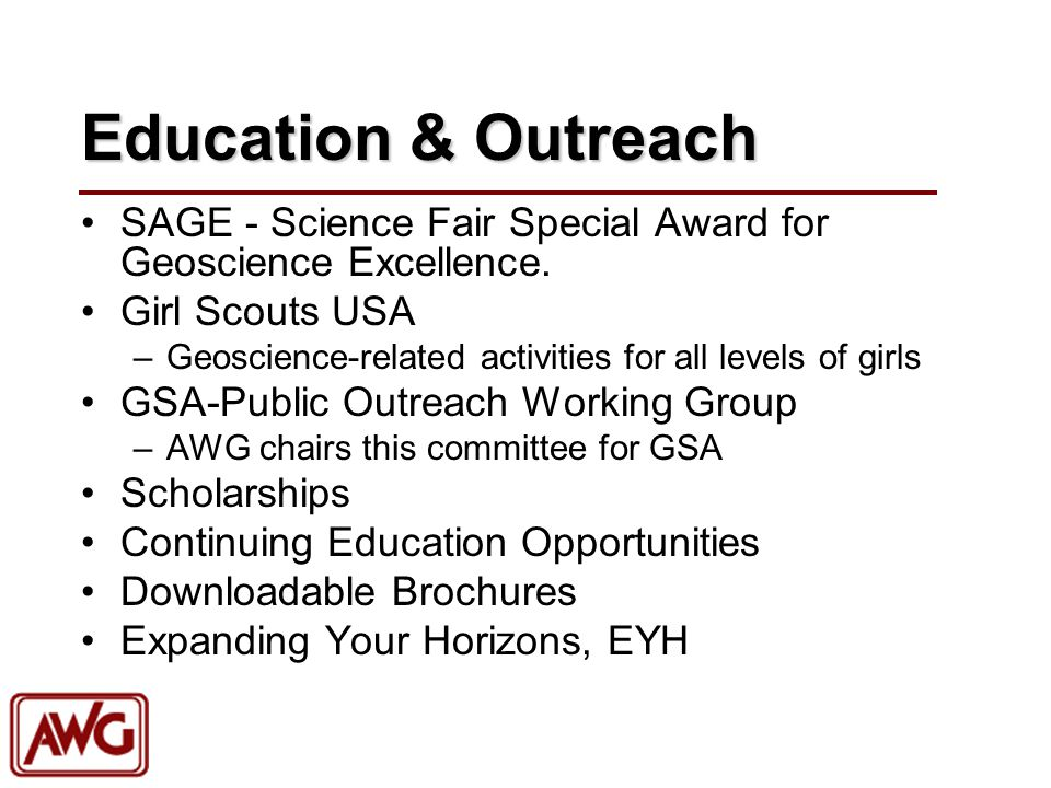 Education & Outreach SAGE - Science Fair Special Award for Geoscience Excellence. Girl Scouts USA –Geoscience-related activities for all levels of gir
