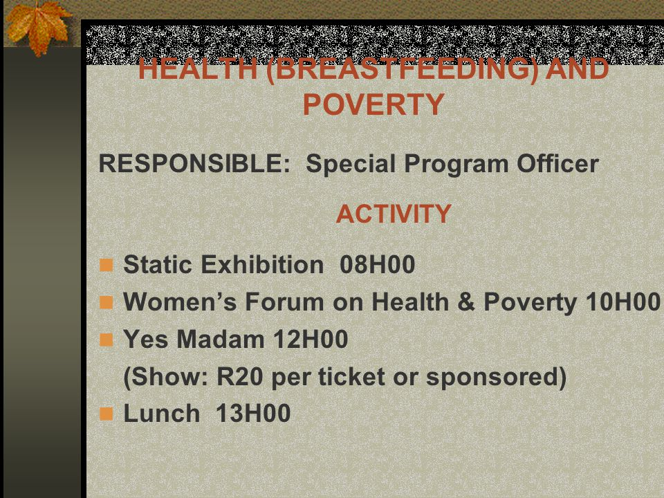 ACTIVITY Workshop on Health 14H00 Breastfeeding Cancer – Pap Smear HEALTH (BREASTFEEDING) AND POVERTY