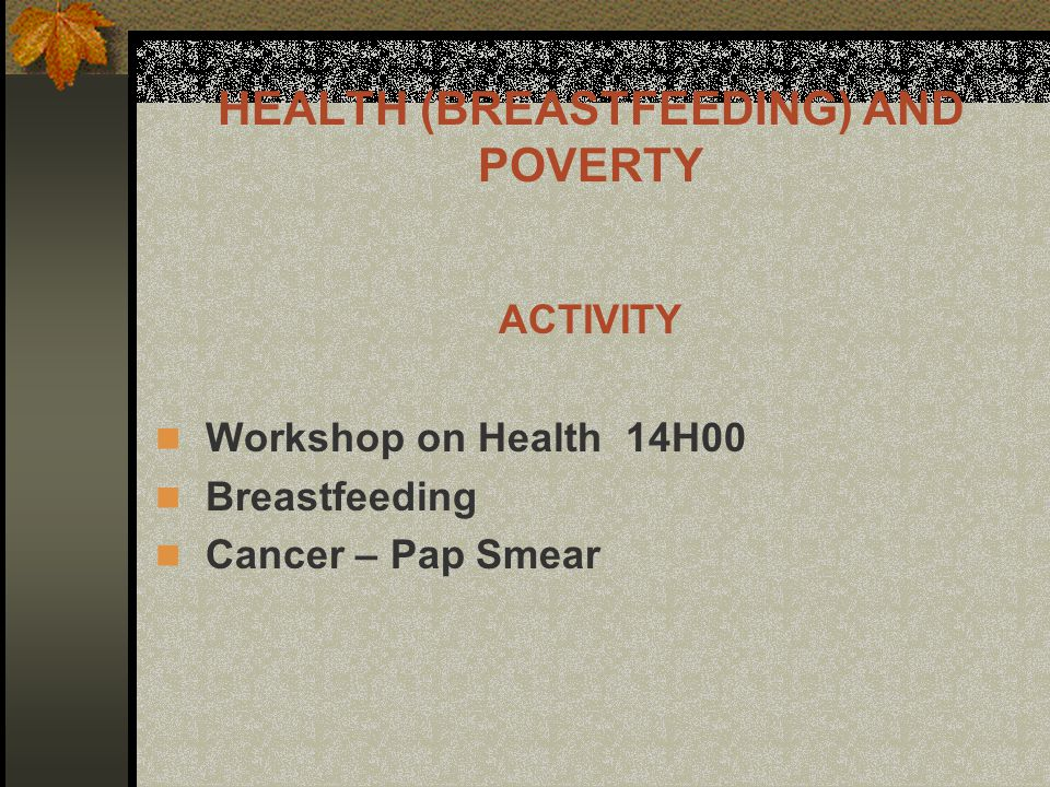 DATE: 07 August 2002 VENUE: All Clinics GUEST: Optional RESPONSIBLE: Supervisors Managers ACTIVITY: Breastfeeding BREASTFEEDING PROGRAMME CONT.