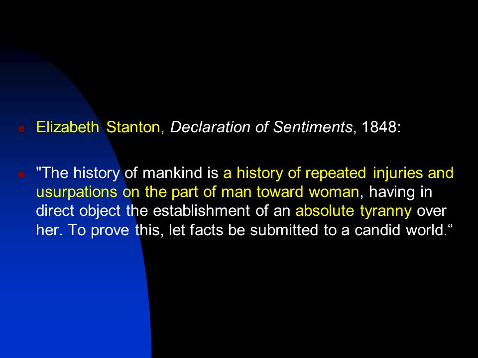 Elizabeth Stanton, Declaration of Sentiments, 1848: