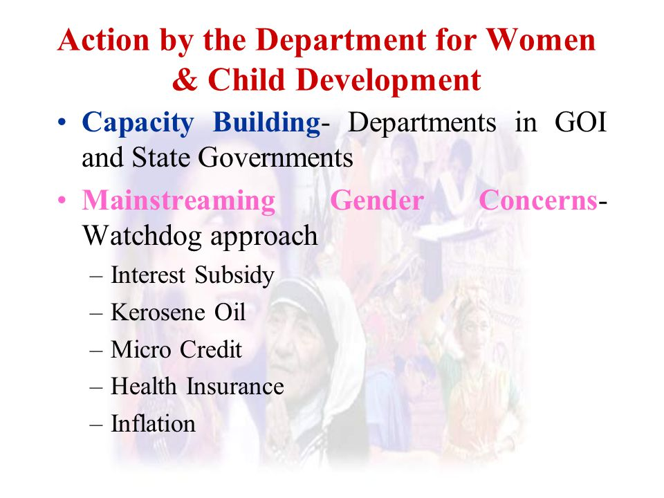 Action by the Department for Women & Child Development Capacity Building- Departments in GOI and State Governments Mainstreaming Gender Concerns- Watc