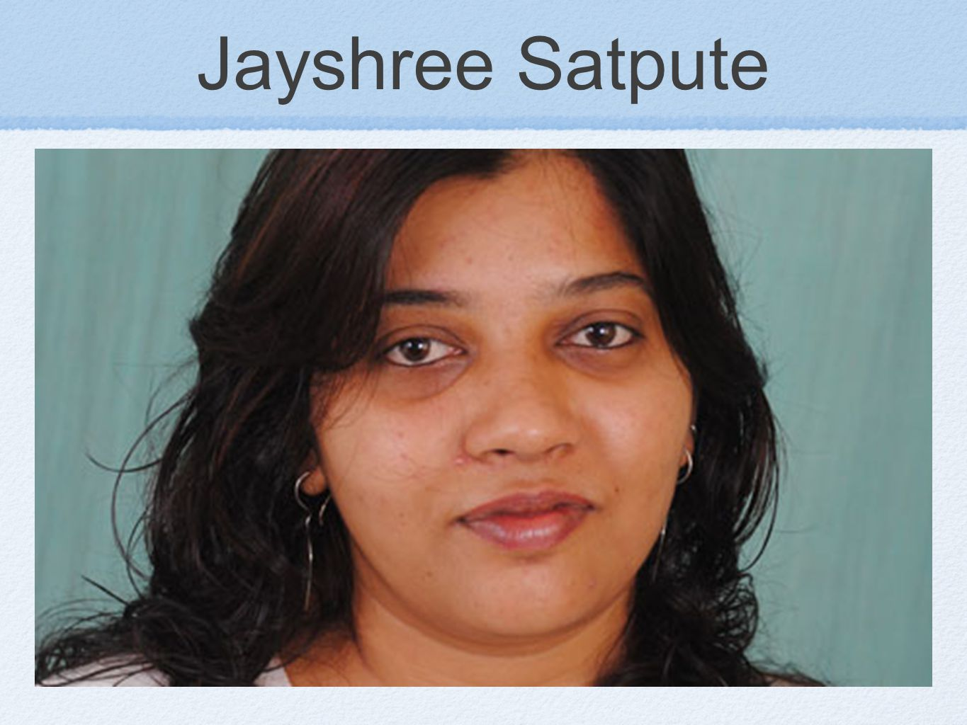 Satpute is an advocator for human rights who is working to help prevent deaths of low-income women in India due to childbirth.