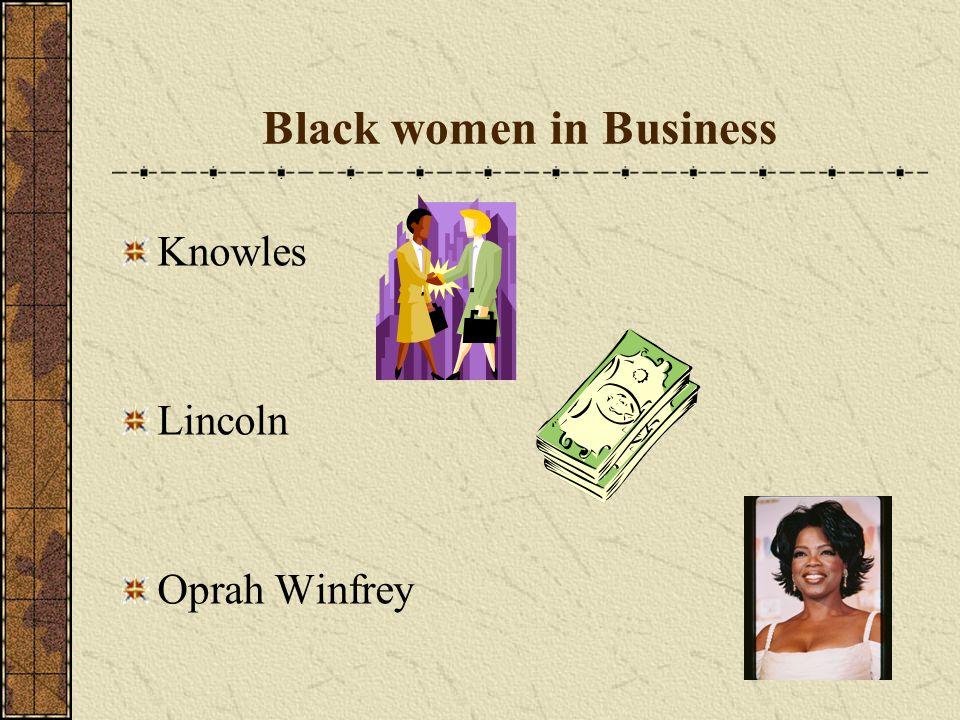 Black women in Business Knowles Lincoln Oprah Winfrey