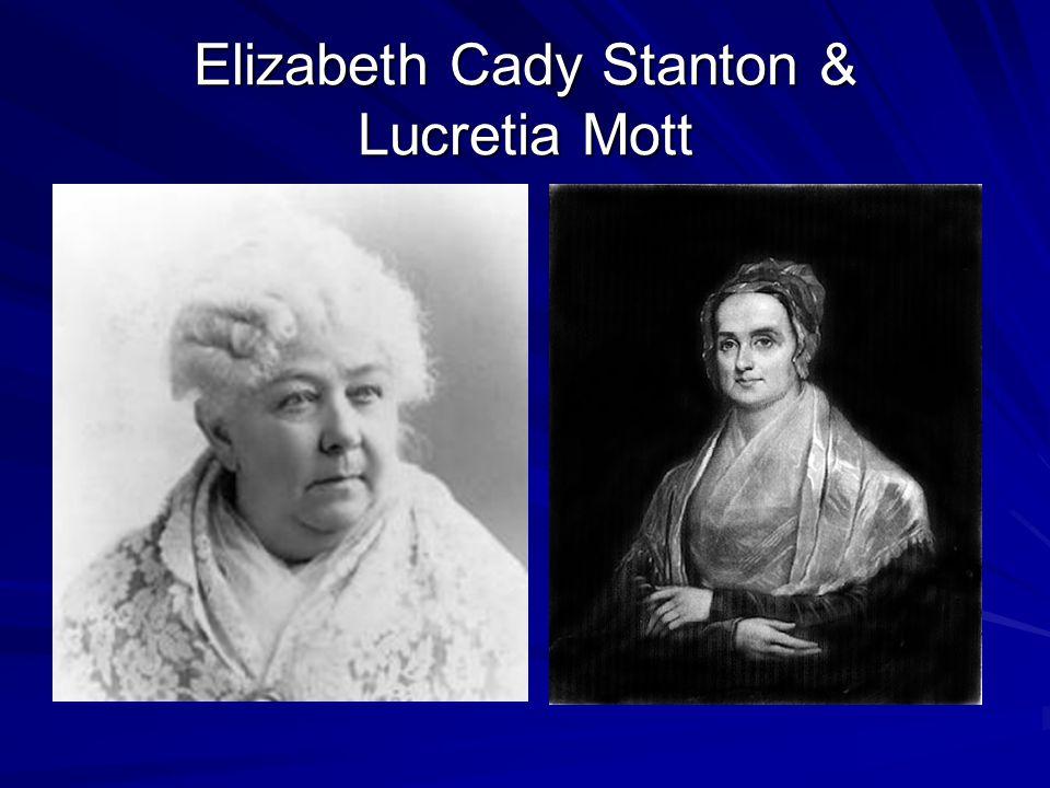 Elizabeth Cady Stanton & Lucretia Mott