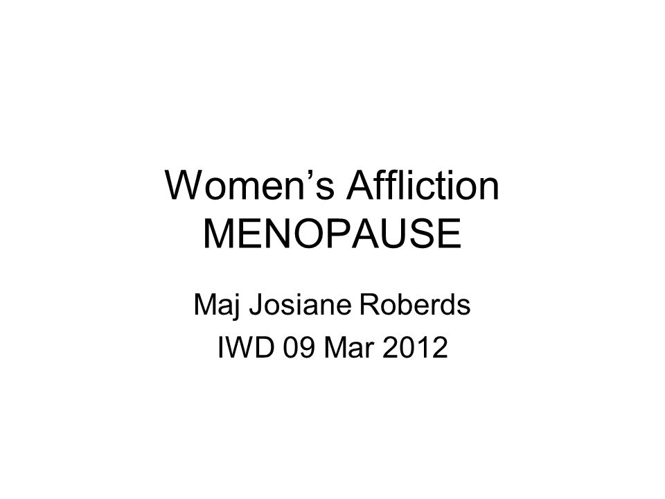 Women's Affliction MENOPAUSE Maj Josiane Roberds IWD 09 Mar 2012