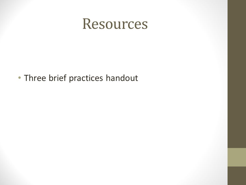 Resources Three brief practices handout