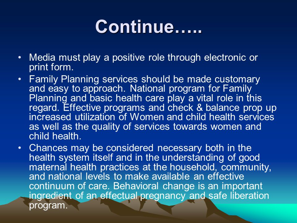 Continue….. Media must play a positive role through electronic or print form.