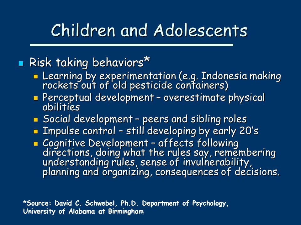 Children and Adolescents Risk taking behaviors * Risk taking behaviors * Learning by experimentation (e.g.