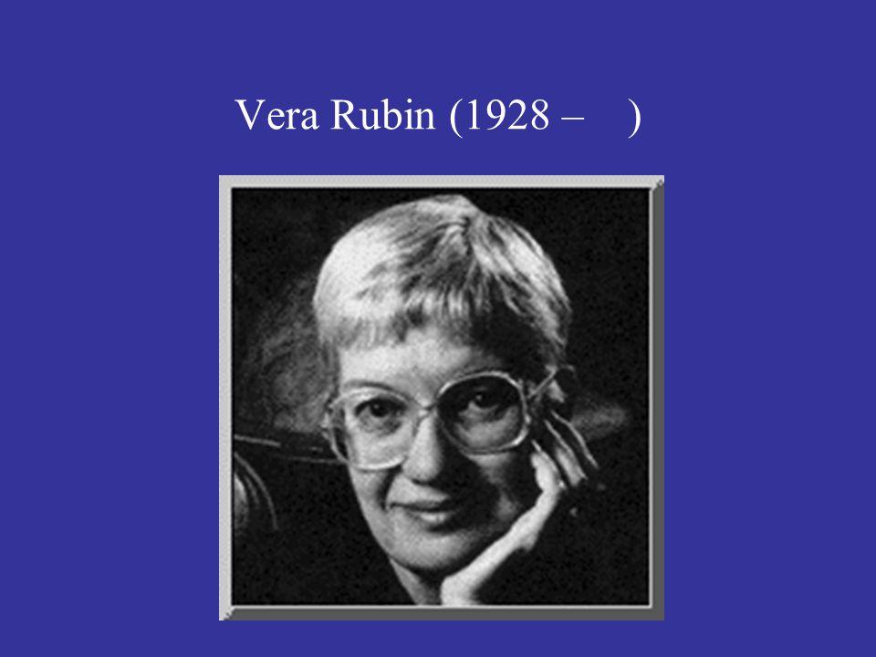 Vera Rubin (1928 – )