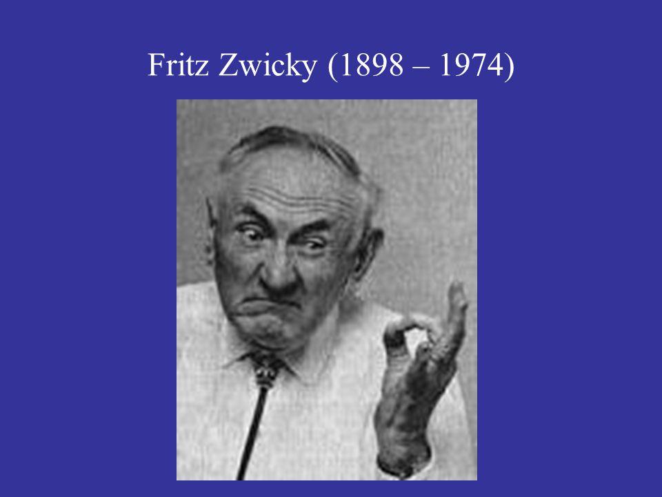 Fritz Zwicky (1898 – 1974)