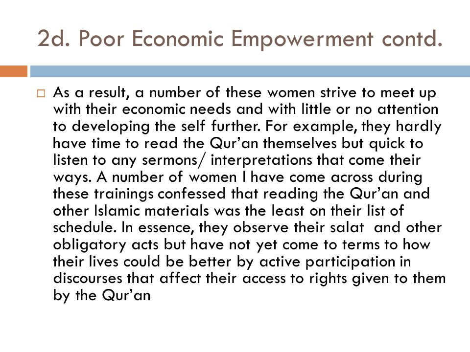 2d. Poor Economic Empowerment contd.  As a result, a number of these women strive to meet up with their economic needs and with little or no attentio