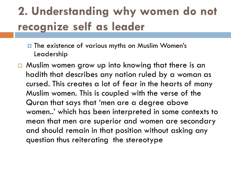 2. Understanding why women do not recognize self as leader  The existence of various myths on Muslim Women's Leadership  Muslim women grow up into k