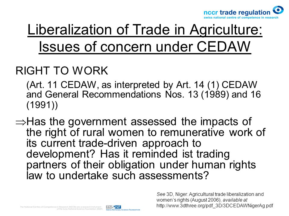Liberalization of Trade in Agriculture: Issues of concern under CEDAW RIGHT TO WORK (Art.