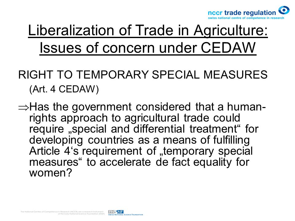 Liberalization of Trade in Agriculture: Issues of concern under CEDAW RIGHT TO TEMPORARY SPECIAL MEASURES (Art.