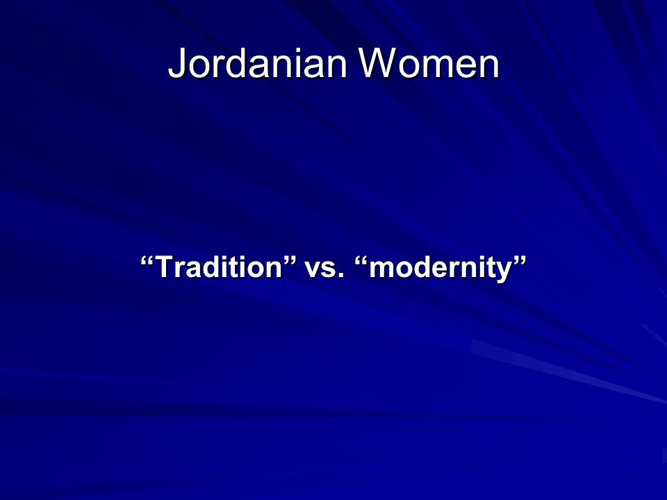 Jordanian Women Tradition vs. modernity