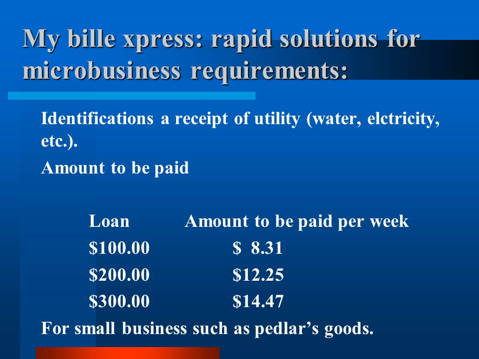 My bille xpress: rapid solutions for microbusiness requirements: Identifications a receipt of utility (water, elctricity, etc.).