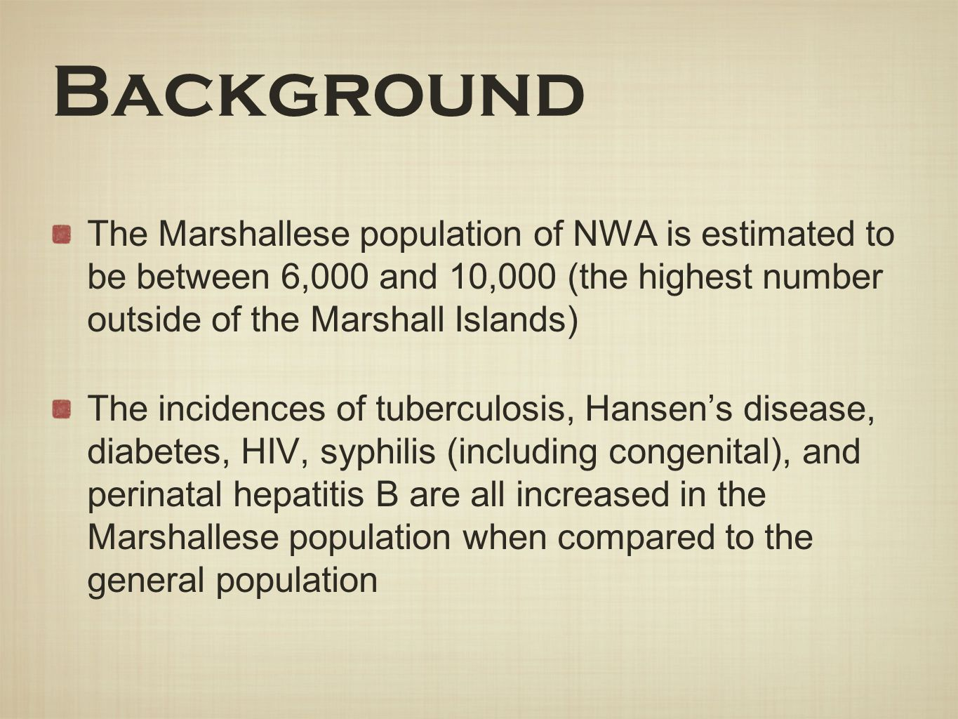 Background The Marshallese population of NWA is estimated to be between 6,000 and 10,000 (the highest number outside of the Marshall Islands) The inci