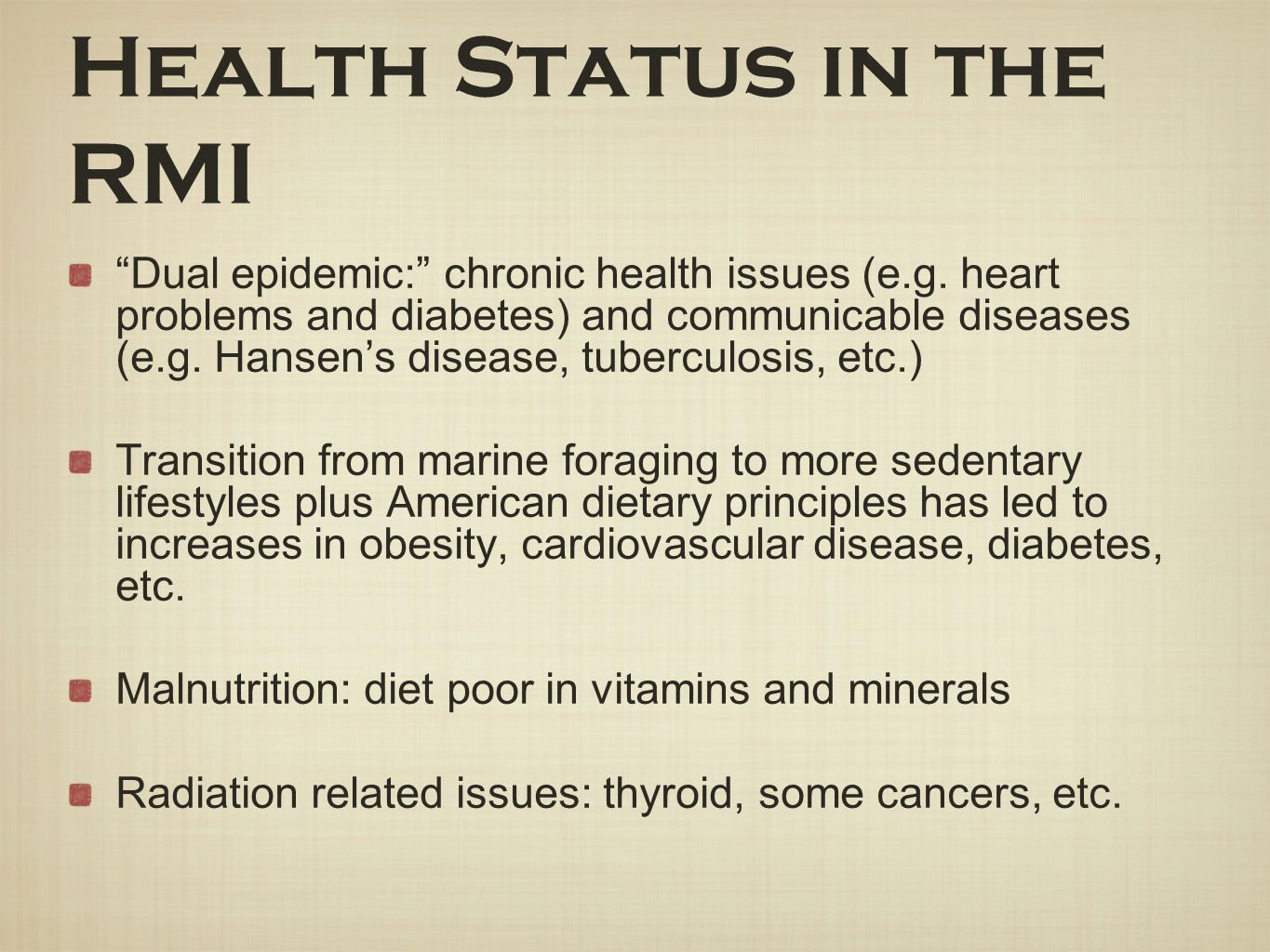"""Health Status in the RMI """"Dual epidemic:"""" chronic health issues (e.g. heart problems and diabetes) and communicable diseases (e.g. Hansen's disease, t"""