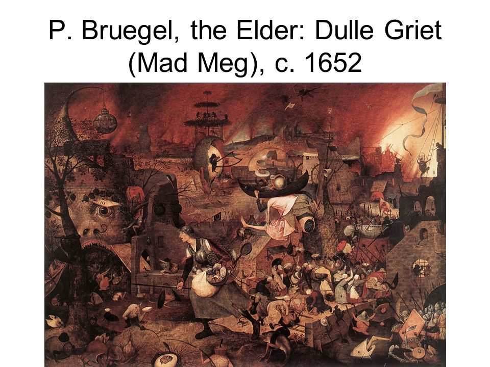 P. Bruegel, the Elder: Dulle Griet (Mad Meg), c. 1652