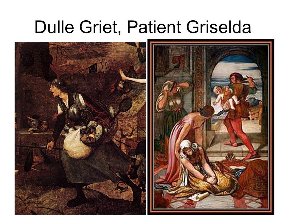 Dulle Griet, Patient Griselda