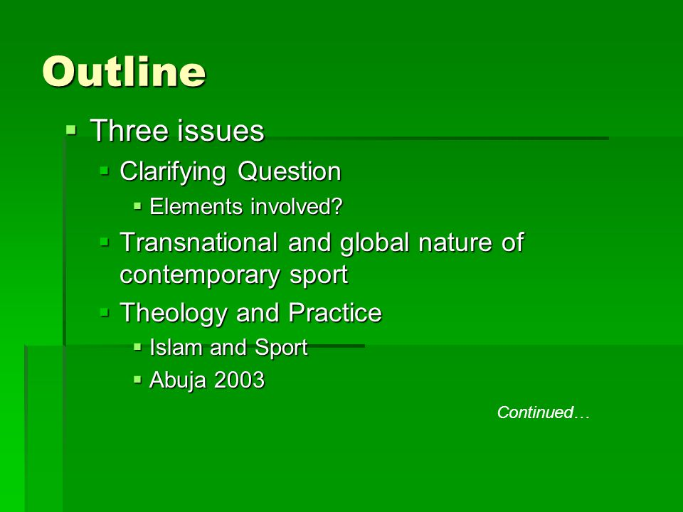Outline  Three issues  Clarifying Question  Elements involved.