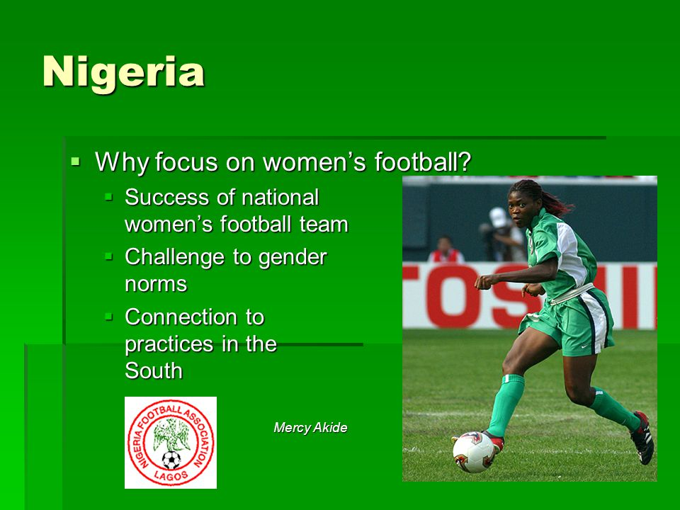 Nigeria  Why focus on women's football.