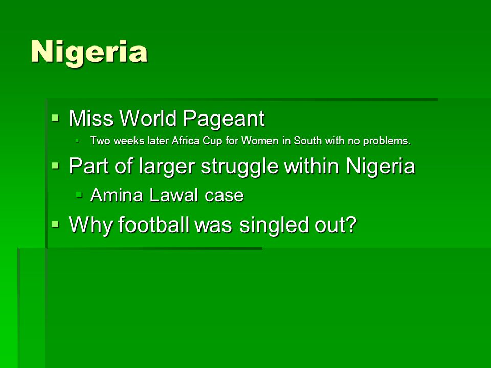 Nigeria  Miss World Pageant  Two weeks later Africa Cup for Women in South with no problems.