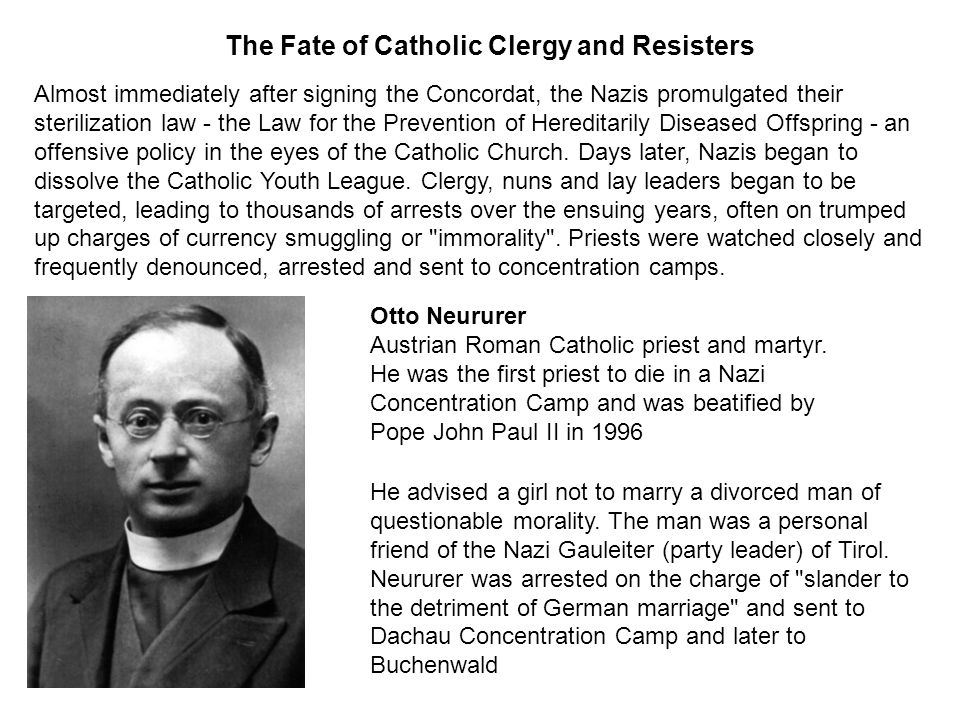 Almost immediately after signing the Concordat, the Nazis promulgated their sterilization law - the Law for the Prevention of Hereditarily Diseased Offspring - an offensive policy in the eyes of the Catholic Church.