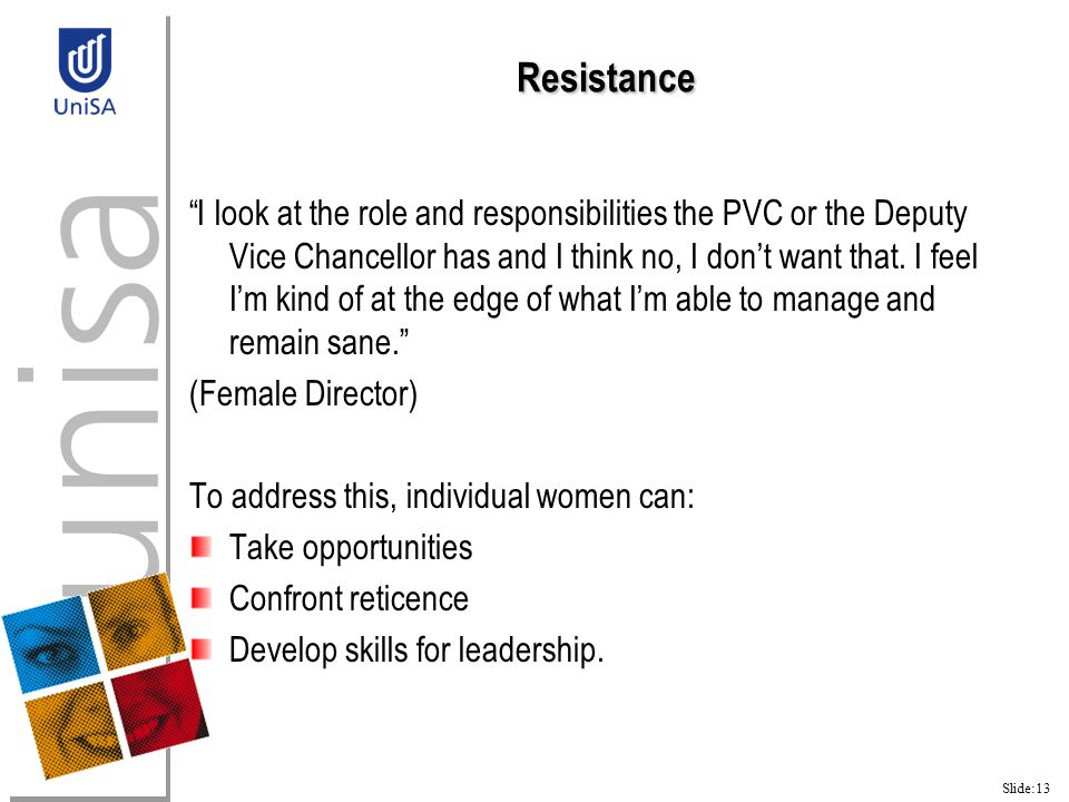 Slide:13 Resistance I look at the role and responsibilities the PVC or the Deputy Vice Chancellor has and I think no, I don't want that.