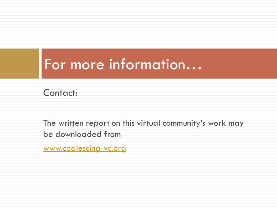 Contact: The written report on this virtual community's work may be downloaded from www.coalescing-vc.org For more information…