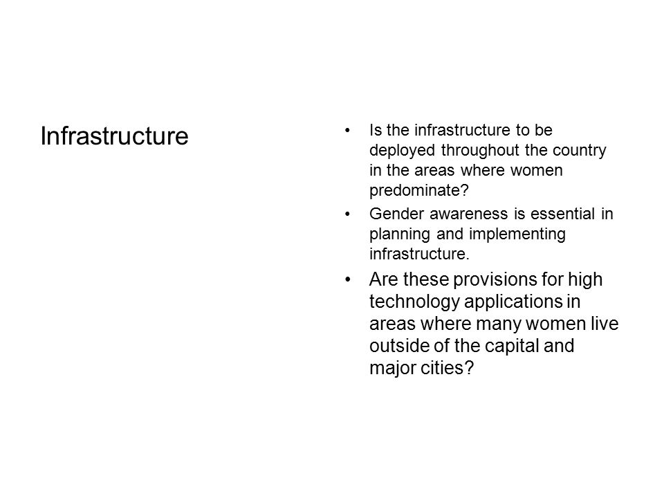 Infrastructure Is the infrastructure to be deployed throughout the country in the areas where women predominate.