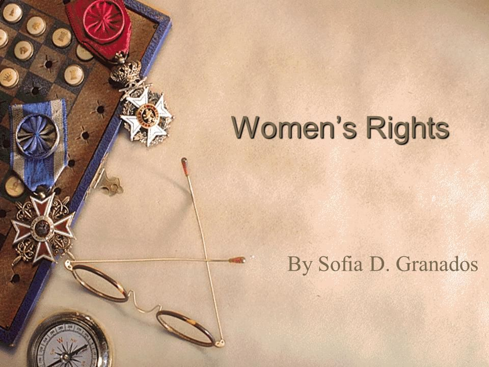 Women's Rights By Sofia D. Granados
