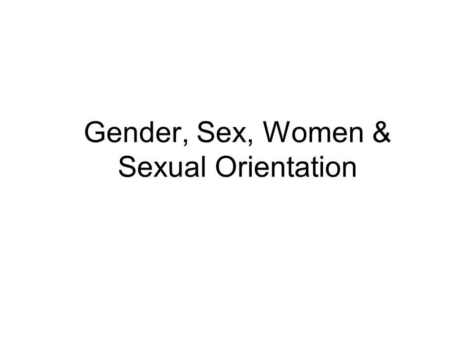 Gender, Sex, Women & Sexual Orientation