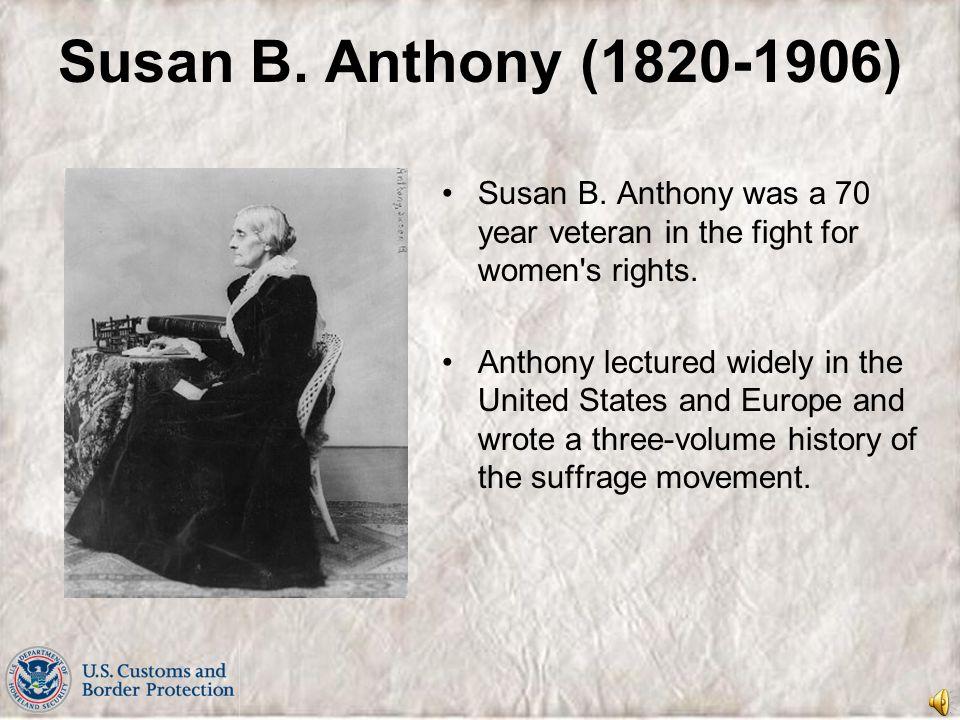 Susan B.Anthony (1820-1906) Susan B.