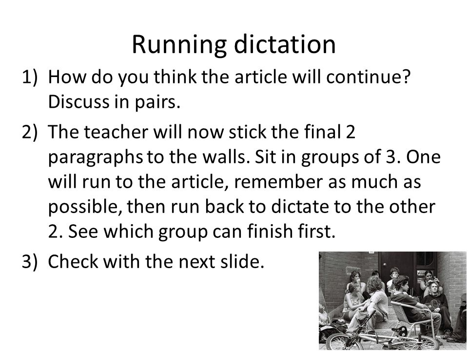 Running dictation 1)How do you think the article will continue.