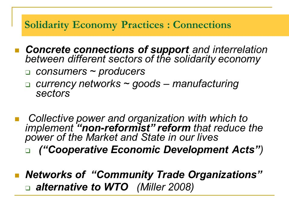 Solidarity Economy Practices : Connections Concrete connections of support and interrelation between different sectors of the solidarity economy  con