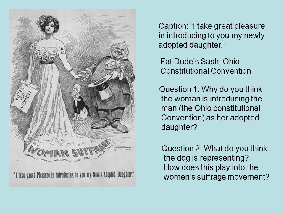 """Caption: """"I take great pleasure in introducing to you my newly- adopted daughter."""" Fat Dude's Sash: Ohio Constitutional Convention Question 1: Why do"""