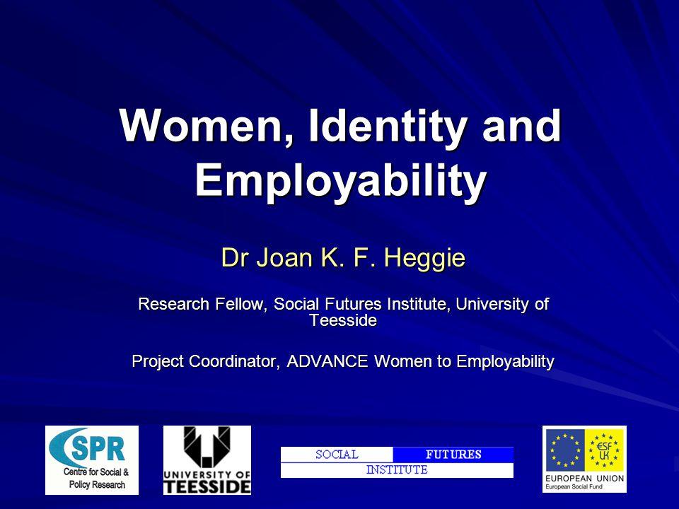 Women, Identity and Employability Dr Joan K. F.