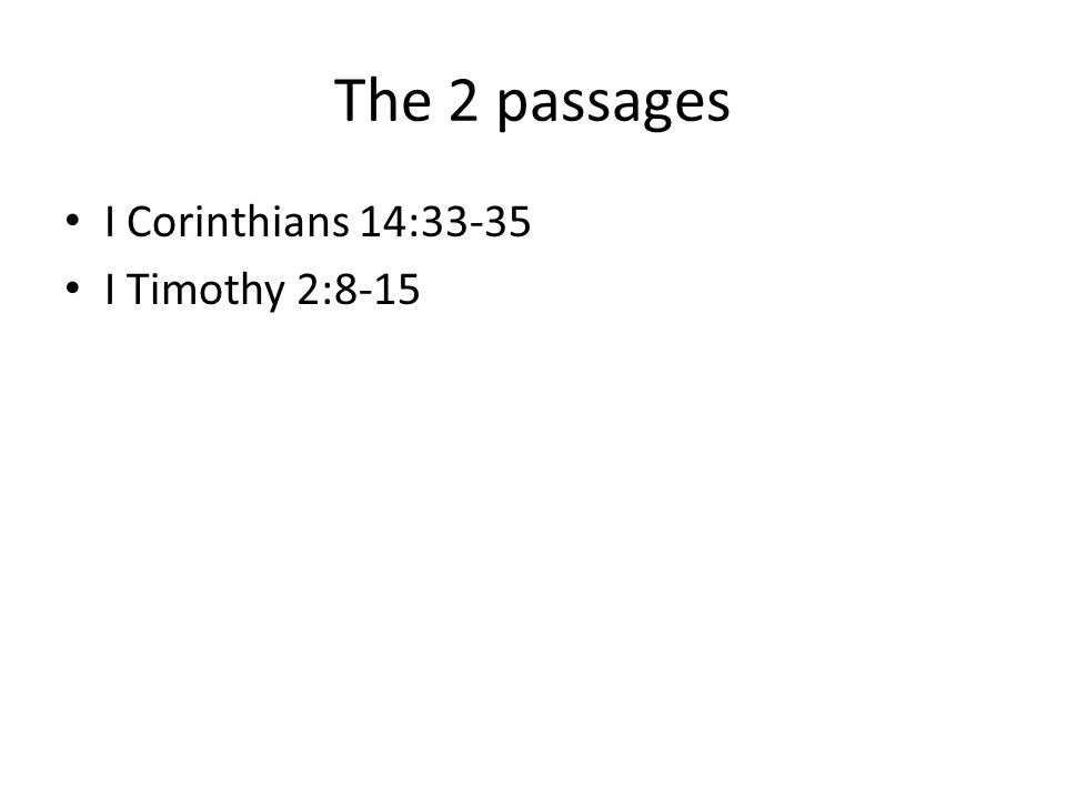 The 2 passages I Corinthians 14:33-35 I Timothy 2:8-15