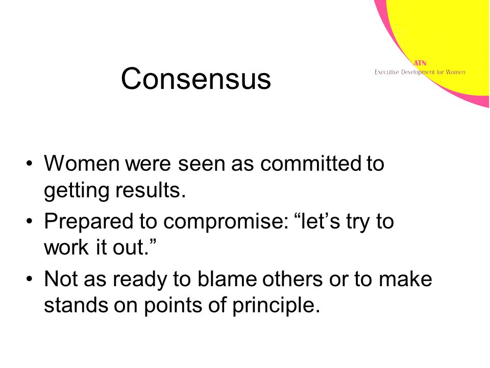 Consensus Women were seen as committed to getting results.