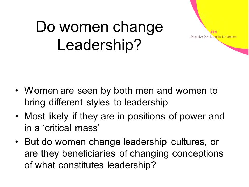 Do women change Leadership.