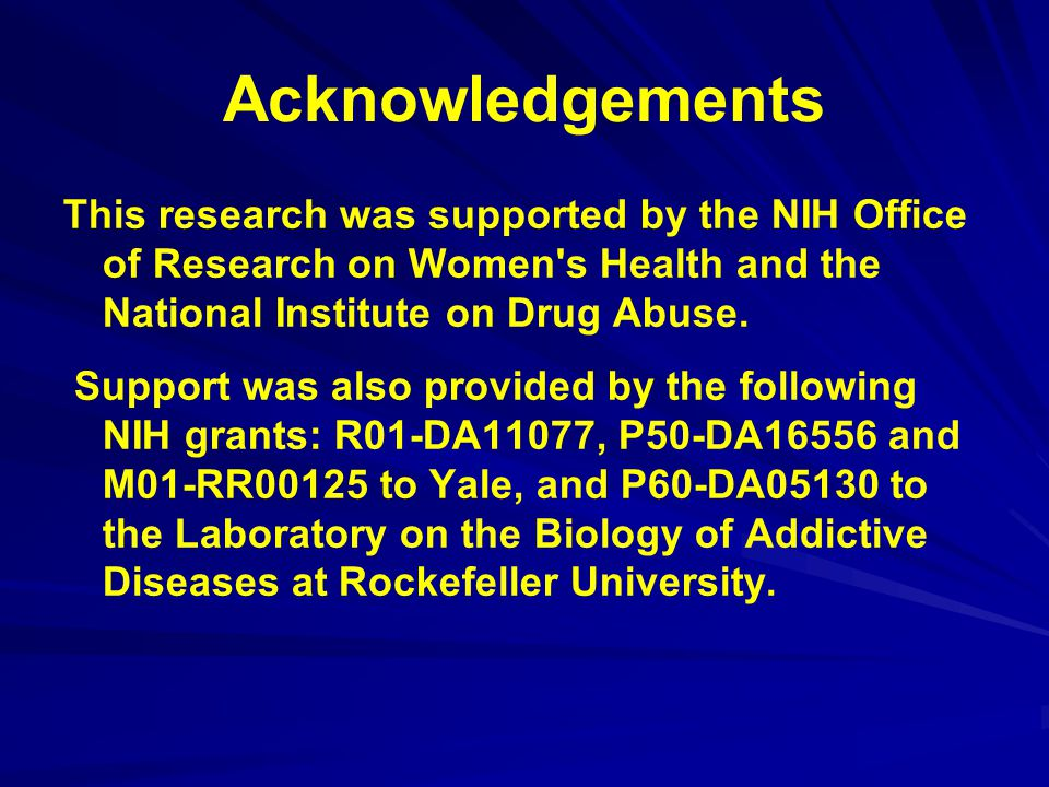 Acknowledgements This research was supported by the NIH Office of Research on Women's Health and the National Institute on Drug Abuse. Support was als