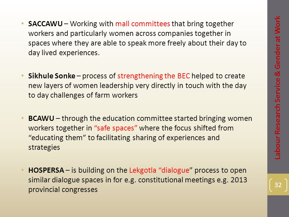 SACCAWU – Working with mall committees that bring together workers and particularly women across companies together in spaces where they are able to s