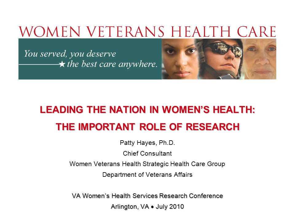 LEADING THE NATION IN WOMEN'S HEALTH: THE IMPORTANT ROLE OF RESEARCH Patty Hayes, Ph.D.